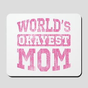 World's Okayest Mom [v. pink] Mousepad